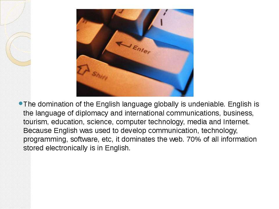 The domination of the English language globally is undeniable. English is the...