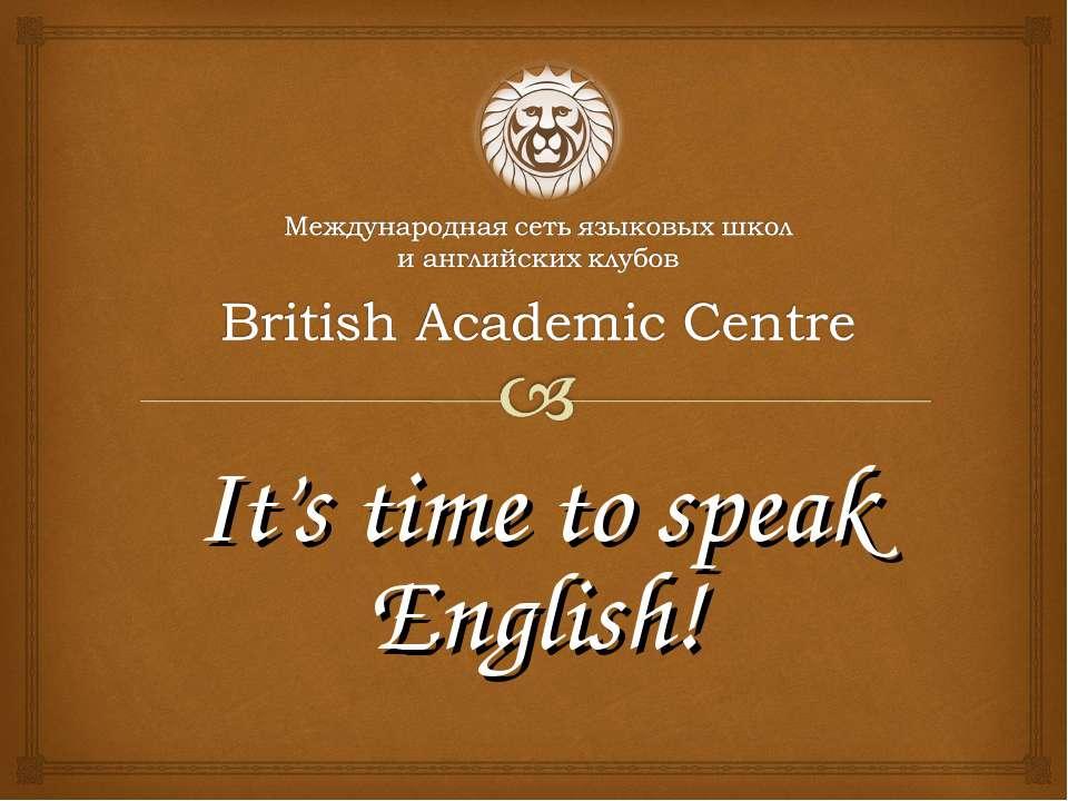 It's time to speak English!