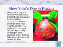 New Year's Day in Russia New Year's Day is a family event in Russia. People b...