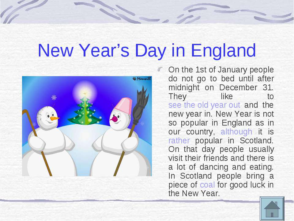 New Year's Day in England On the 1st of January people do not go to bed until...
