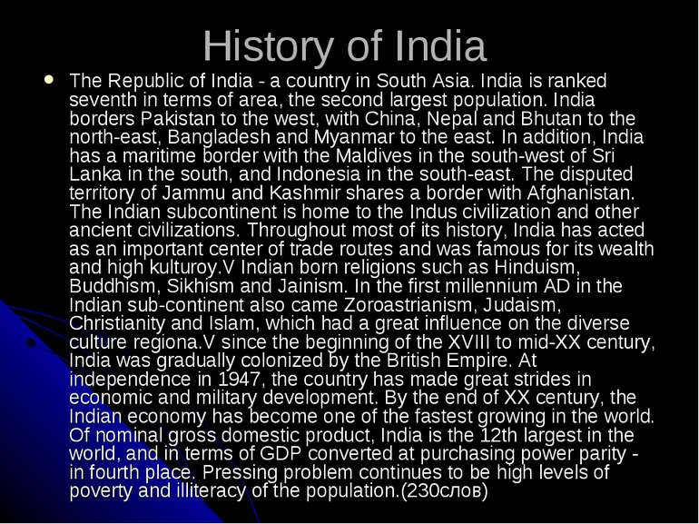 History of India The Republic of India - a country in South Asia. India is ra...