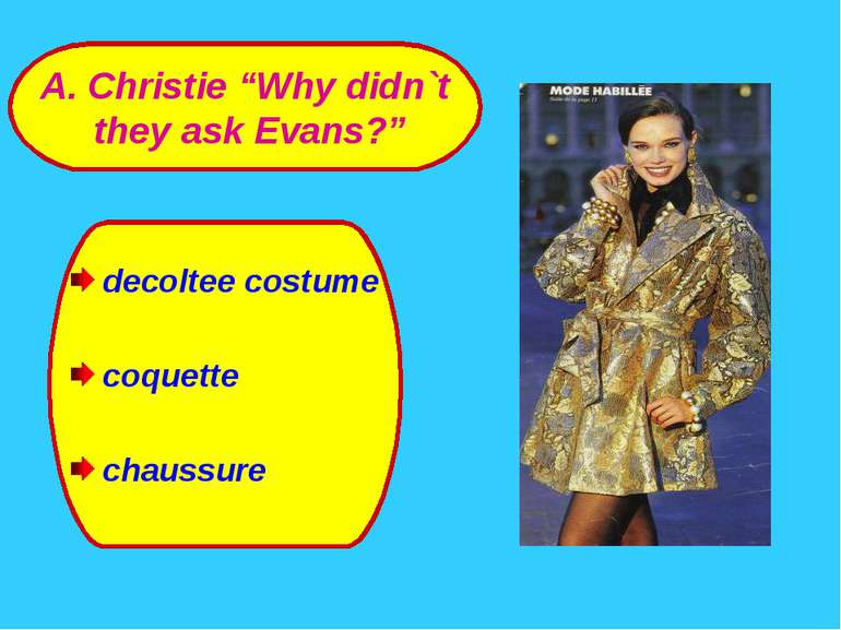 "decoltee costume coquette chaussure A. Christie ""Why didn`t they ask Evans?"""