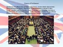 Houses of Parliament Неподалеку от аббатства, на берегу реки Темзы, стоит зда...