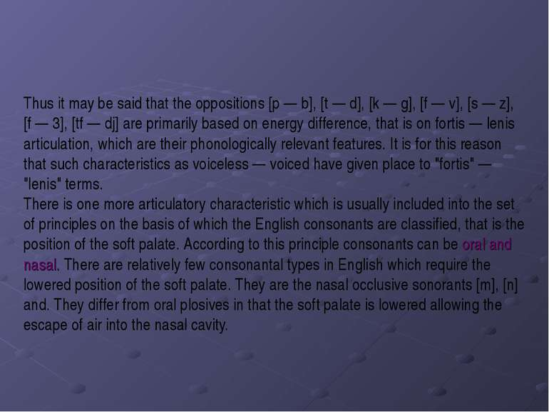 Thus it may be said that the oppositions [p — b], [t — d], [k — g], [f — v], ...