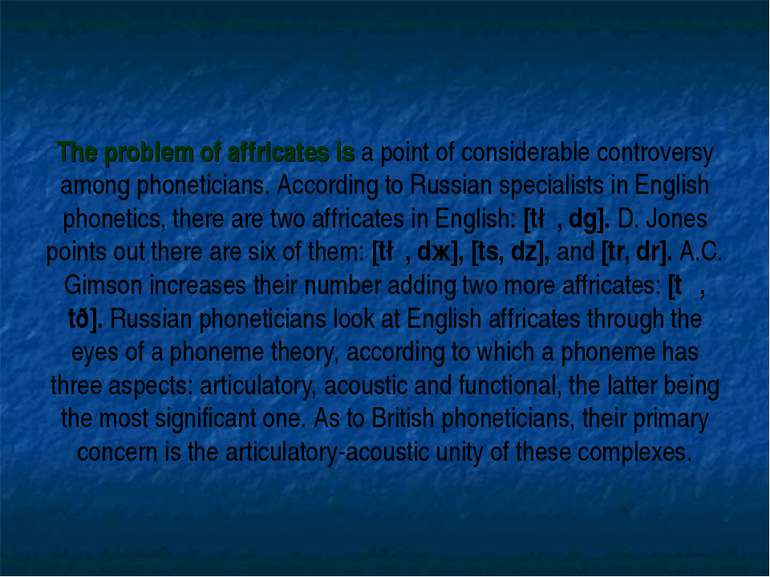 The problem of affricates is a point of considerable controversy among phonet...