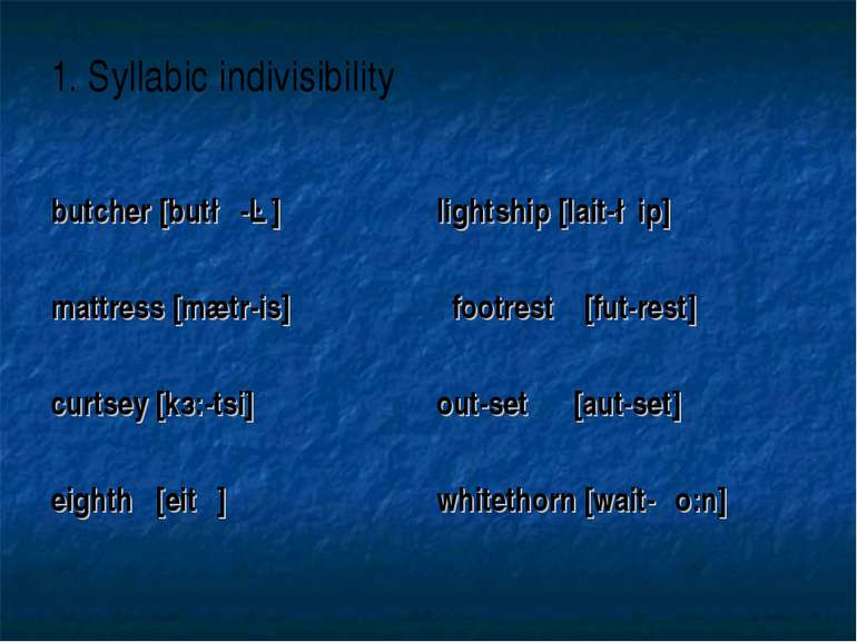 1. Syllabic indivisibility
