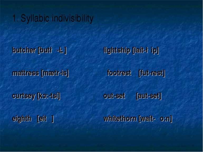 1.Syllabic indivisibility