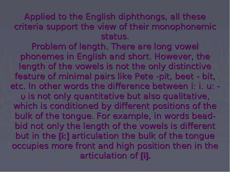 Applied to the English diphthongs, all these criteria support the view of the...