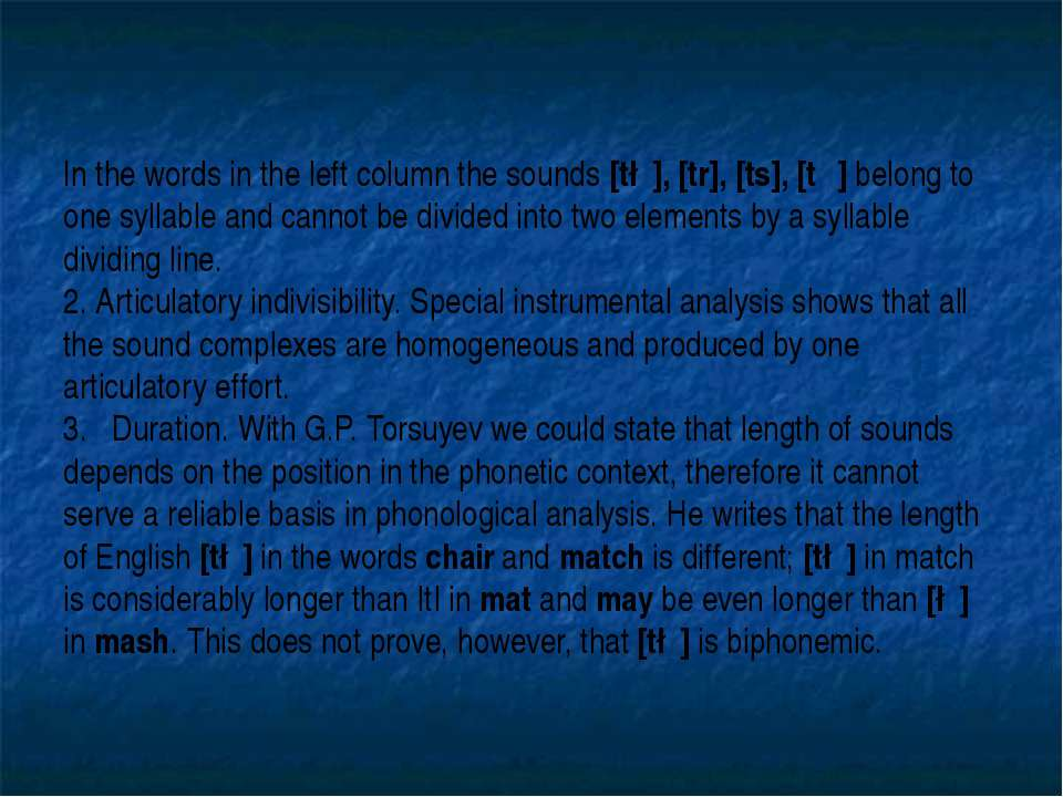 In the words in the left column the sounds [t∫], [tr], [ts], [tθ] belong to o...