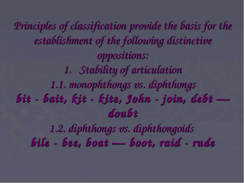 Principles of classification provide the basis for the establishment of the f...