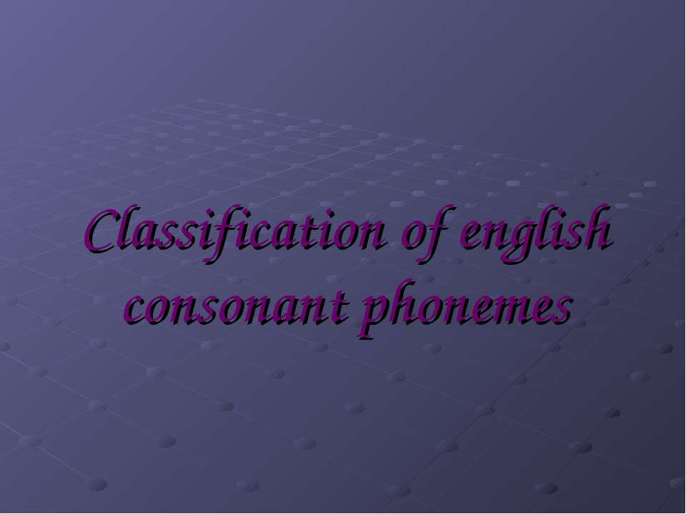 Classification of english consonant phonemes