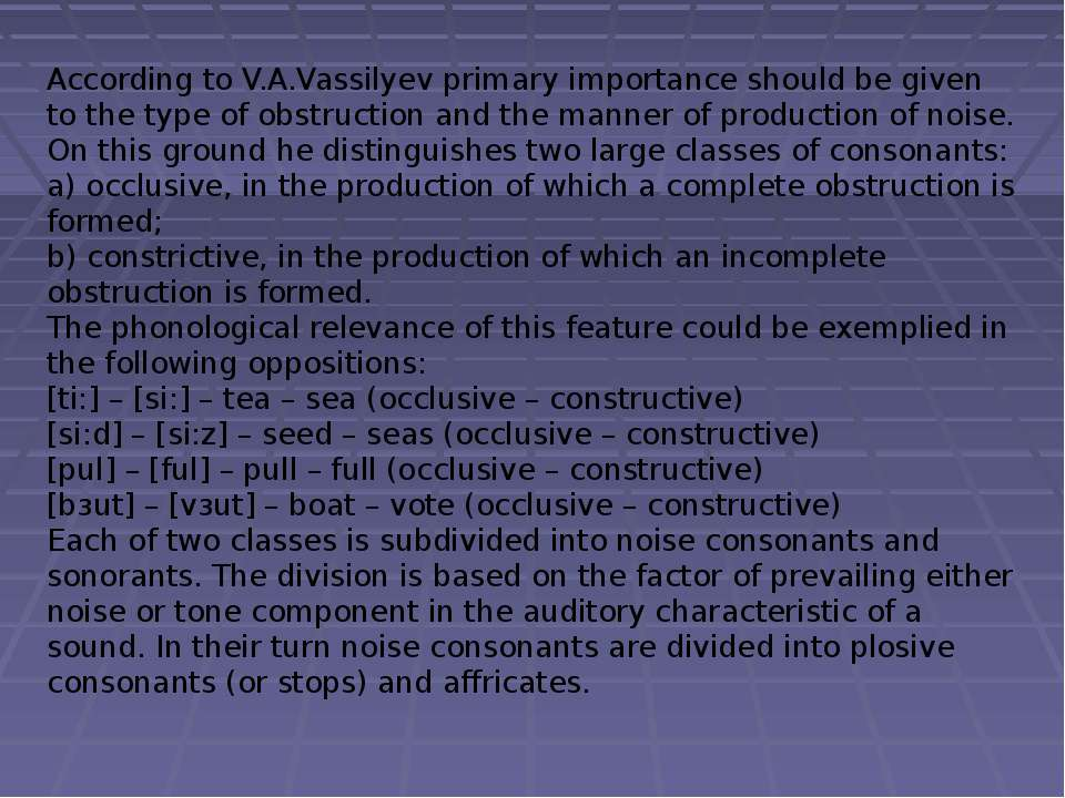 According to V.A.Vassilyev primary importance should be given to the type of ...