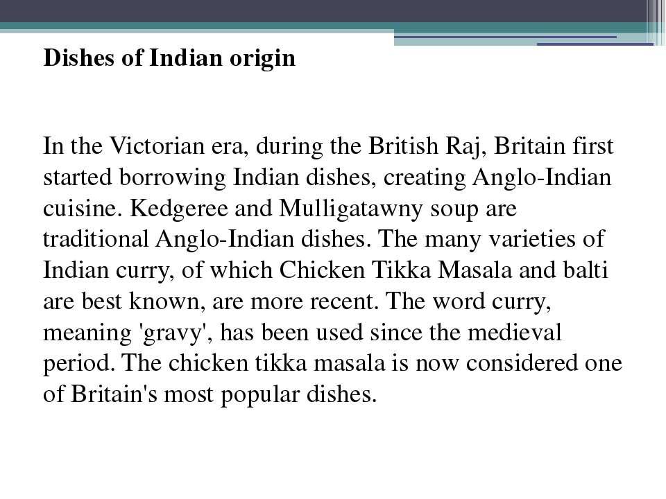 Dishes of Indian origin In the Victorian era, during the British Raj, Britain...