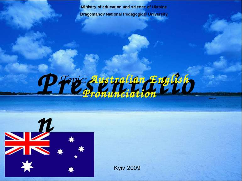 Presentation Topic: Australian English Pronunciation Ministry of education an...
