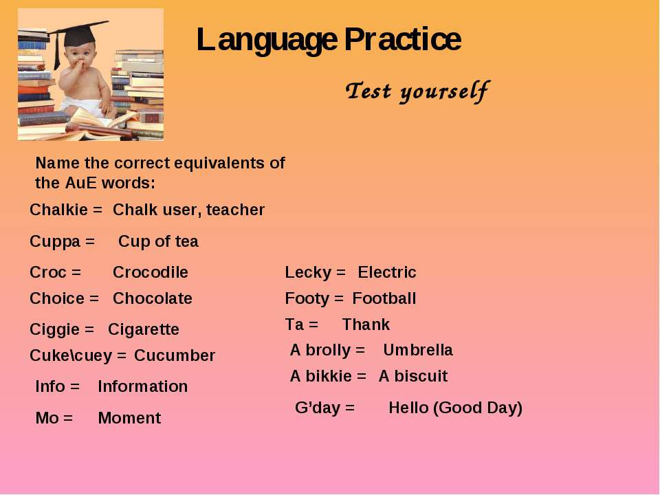 Language Practice Test yourself Name the correct equivalents of the AuE words...