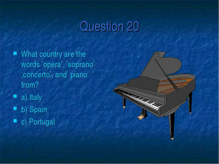 Question 20 What country are the words 'opera', 'soprano' ,concerto', and' pi...