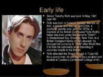 Early life Simon Timothy Roth was born 14 May 1961 (age49) Roth was born in...
