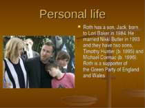 Personal life Roth has a son, Jack, born toLori Bakerin 1984. He married Ni...