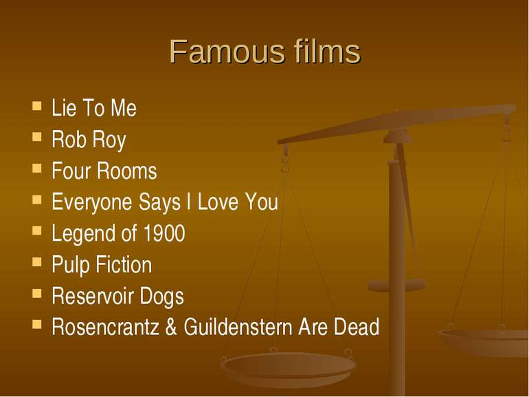 Famous films Lie To Me Rob Roy Four Rooms Everyone Says I Love You Legend of ...