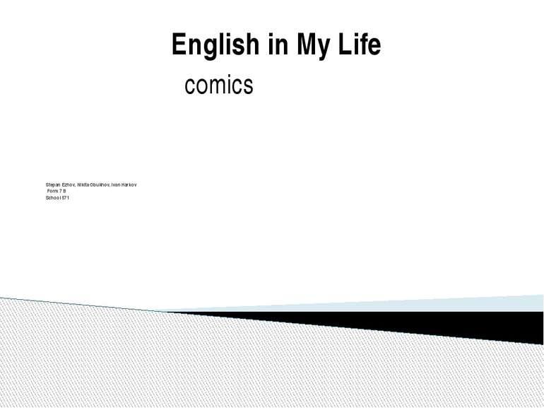 Stepan Ezhov, Nikita Obukhov, Ivan Harkov Form 7 B School 571 English in My L...