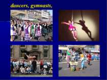 dancers, gymnasts,
