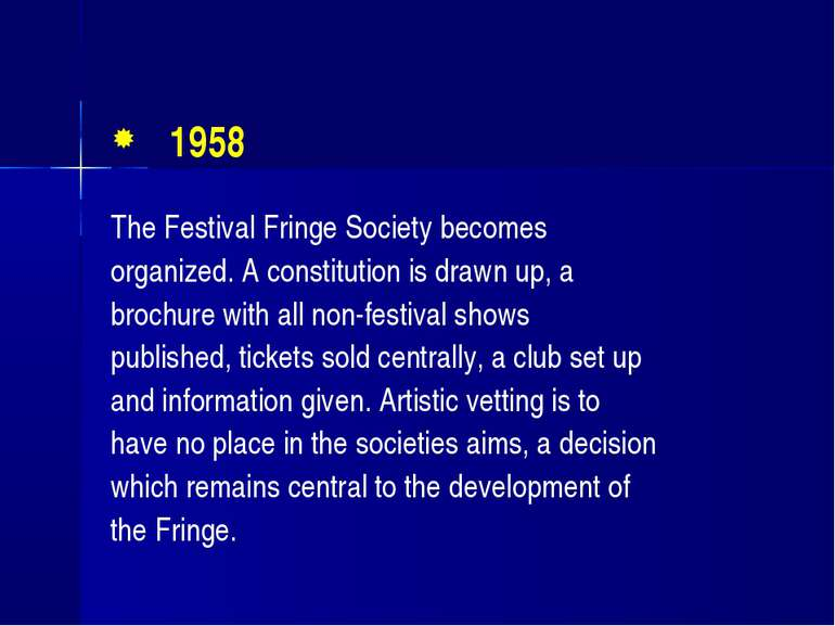 1958 The Festival Fringe Society becomes organized. A constitution is drawn u...