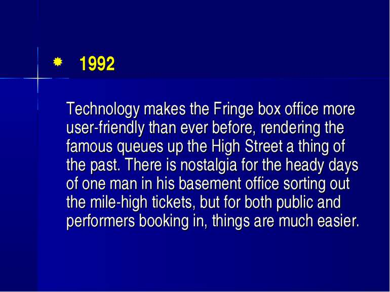 1992 Technology makes the Fringe box office more user-friendly than ever befo...