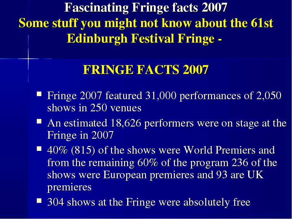 Fascinating Fringe facts 2007 Some stuff you might not know aboutthe 61st Ed...