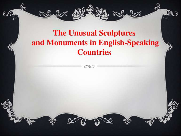 The Unusual Sculptures and Monuments in English-Speaking Countries