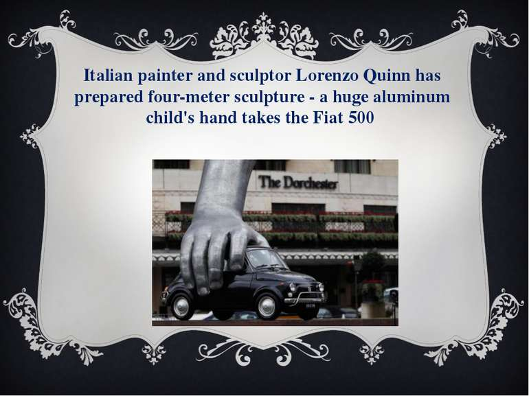 Italian painter and sculptor Lorenzo Quinn has prepared four-meter sculpture ...
