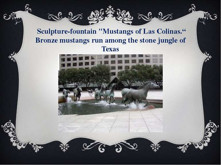 "Sculpture-fountain ""Mustangs of Las Colinas."" Bronze mustangs run among the s..."