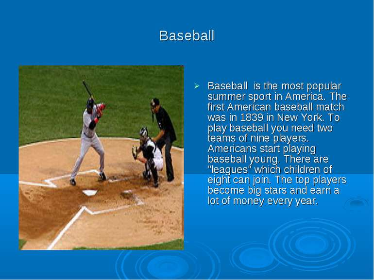 Baseball Baseball is the most popular summer sport in America. The first Amer...