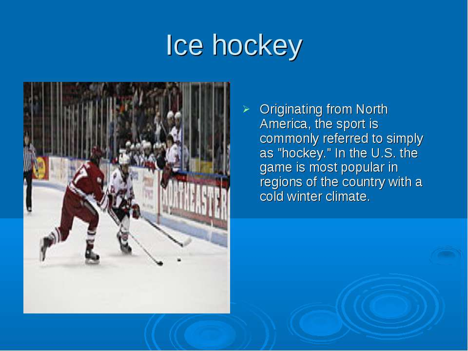 Ice hockey Originating from North America, the sport is commonly referred to ...