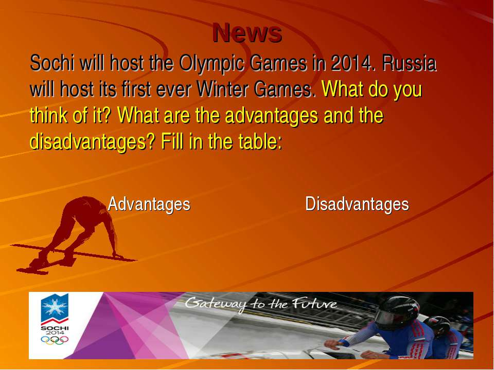 advantage or disadvantage of olympics games The main advantages of holding the 2012 olympic games in london was that they were close to several major population centers, which made it easy for spectators to come and watch the games.