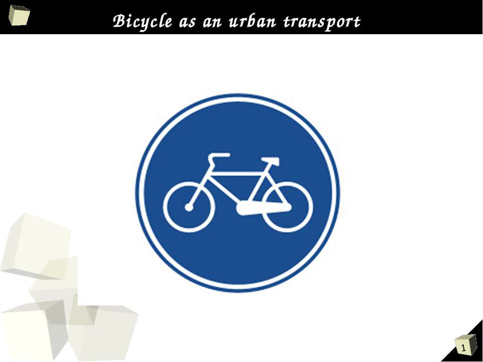 Bicycle as an urban transport *