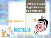 It is any pain within or around a tooth, indicating inflammation and possible...