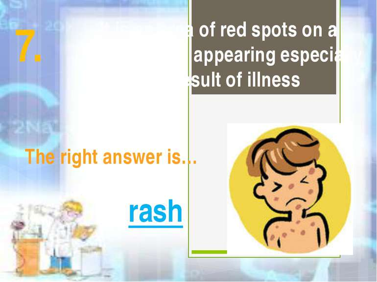 It is an area of red spots on a person's skin, appearing especially as a resu...