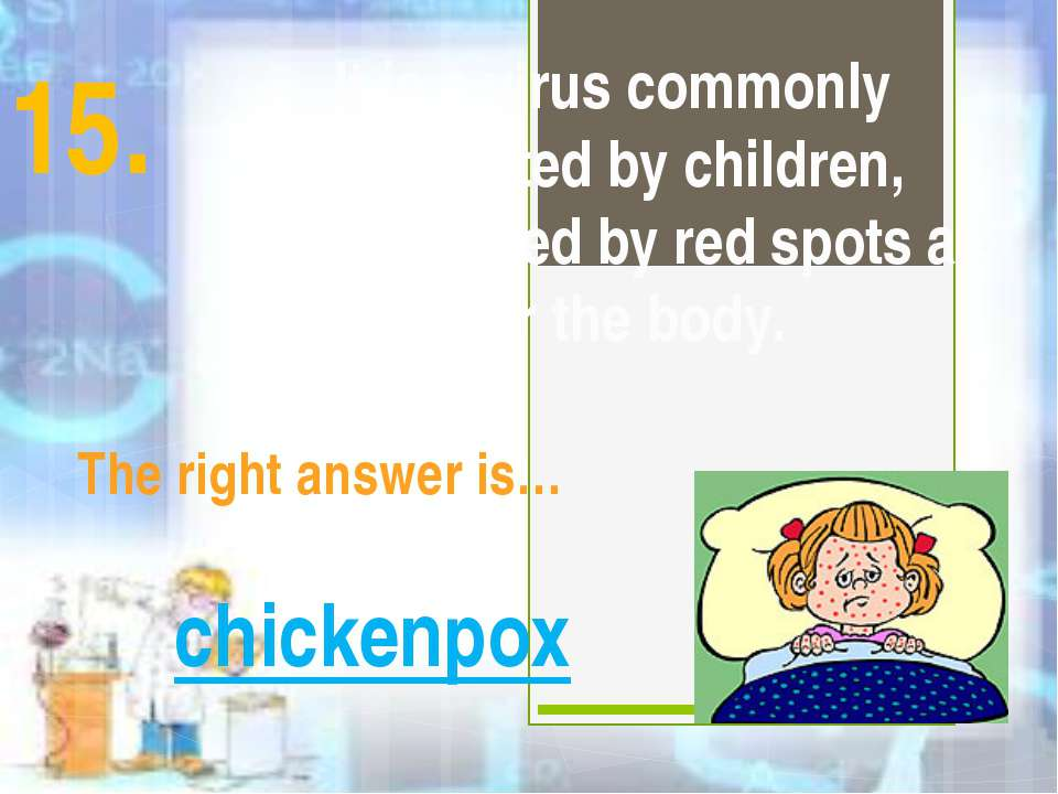 It is a virus commonly contracted by children, characterized by red spots all...