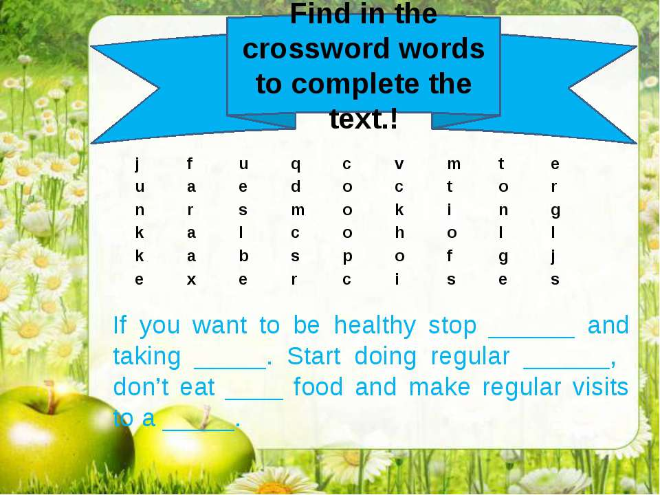 Find in the crossword words to complete the text.! If you want to be healthy ...