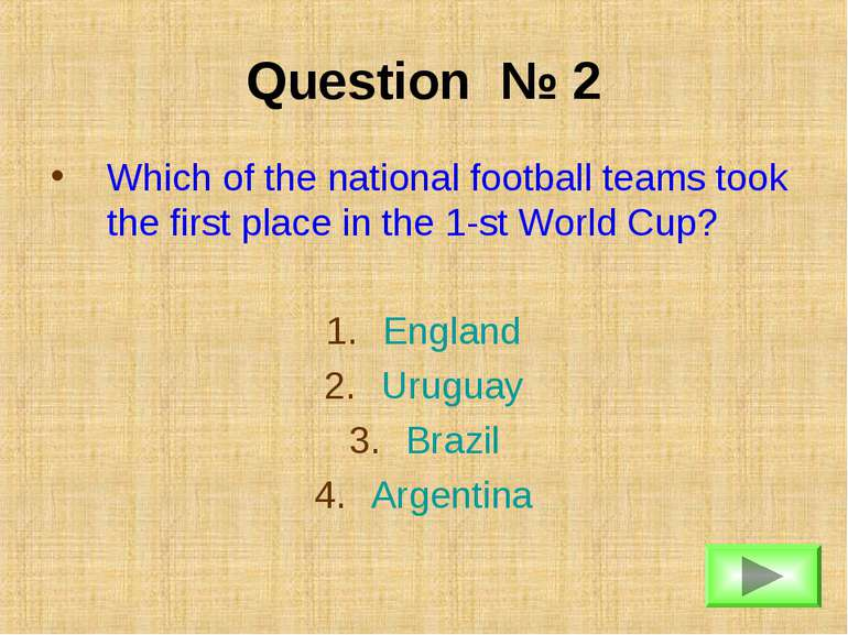 Question № 2 Which of the national football teams took the first place in the...