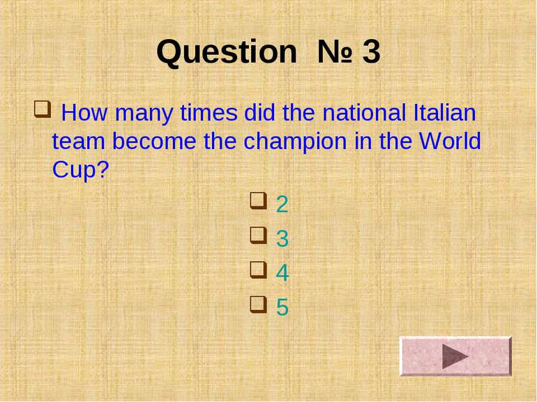 Question № 3 How many times did the national Italian team become the champion...