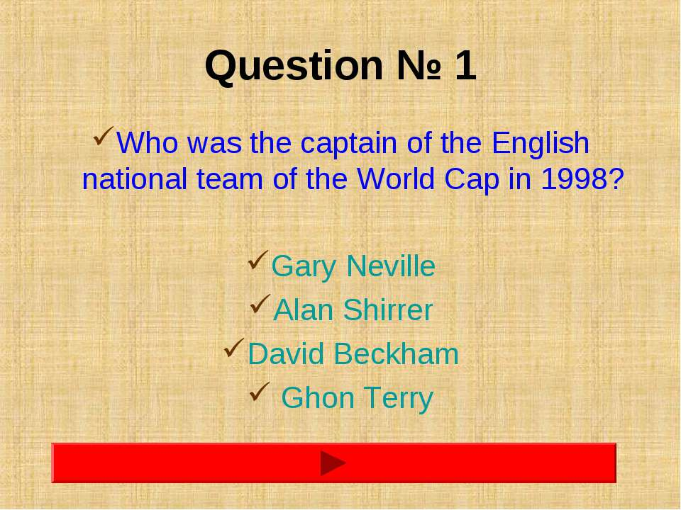 Question № 1 Who was the captain of the English national team of the World Ca...