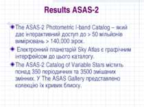 Results ASAS-2 The ASAS-2 Photometric I-band Catalog – який дає інтерактивний...