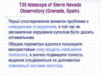 T35 telescope of Sierra Nevada Observatory (Granada, Spain). Перші спостереже...