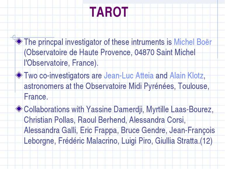 TAROT The princpal investigator of these intruments is Michel Boër (Observato...