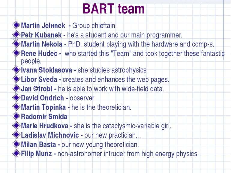 BART team Martin Jelнnek - Group chieftain. Petr Kubanek - he's a student and...
