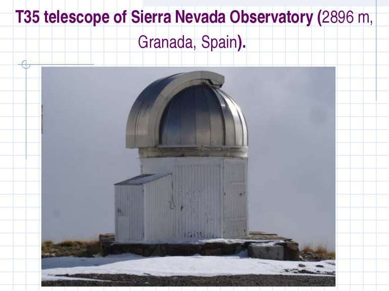 T35 telescope of Sierra Nevada Observatory (2896 m, Granada, Spain).
