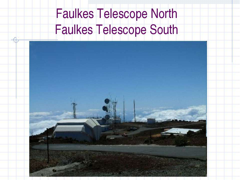 Faulkes Telescope North Faulkes Telescope South