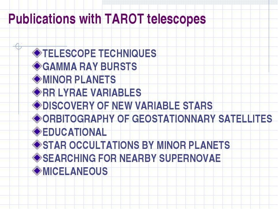 Publications with TAROT telescopes TELESCOPE TECHNIQUES GAMMA RAY BURSTS MINO...