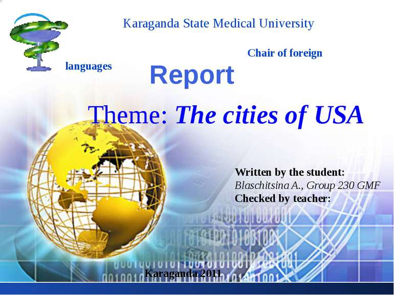 Report Theme: The cities of USA Karaganda State Medical University Chair of f...